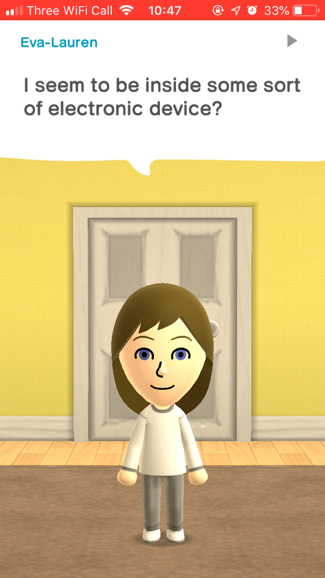 """Screenshot of Miitomo - our lead developer's Mii is saying """"I seem to be inside some sort of electronic device?"""""""